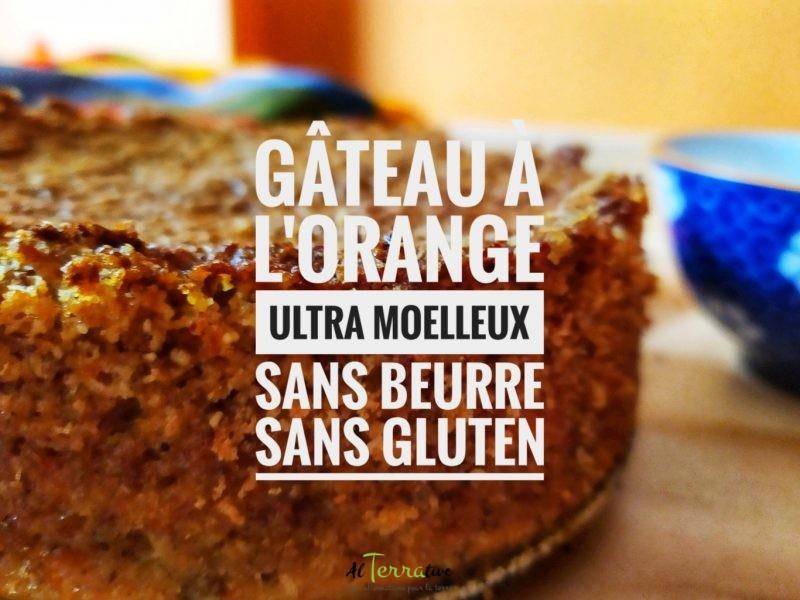 Gateau orange ultra moelleux sans beurre sans gluten
