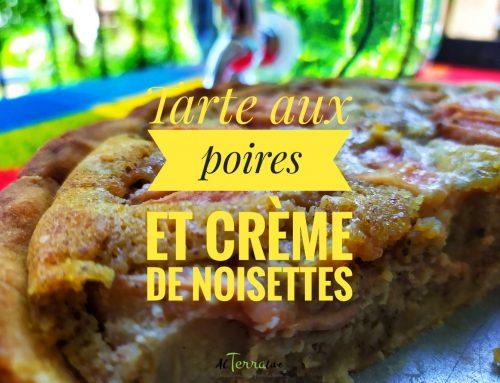 Tarte aux poires et crème de noisettes : une tarte bourdaloue revisitée