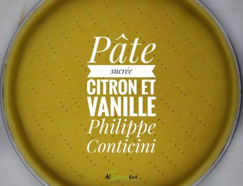 Pâte sucrée citron et vanille (de Philippe Conticini)
